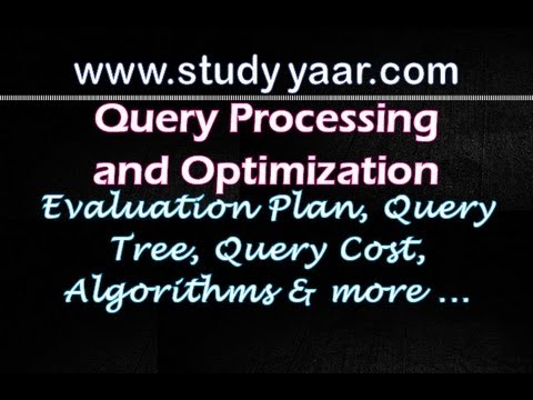 Query Processing and Optimization : Query Tree, Evaluation Plan & Engine, Query Cost, Algorithms