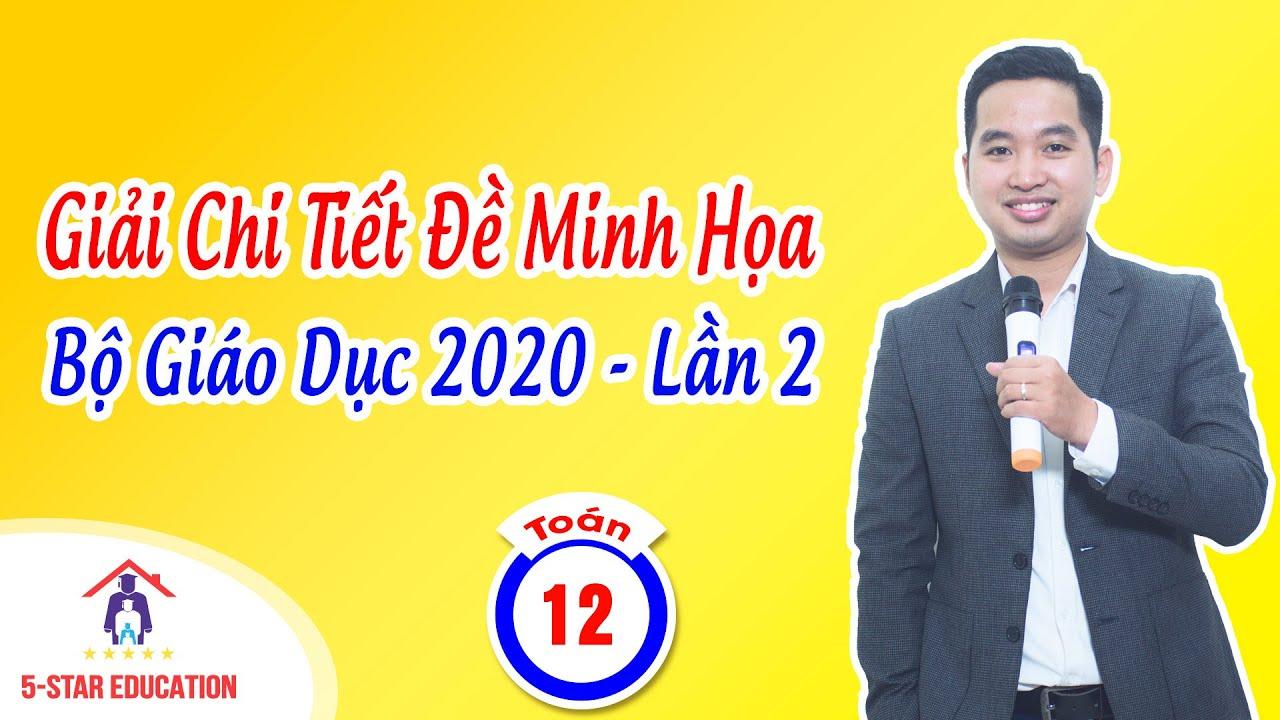 GIẢI CHI TIẾT ĐỀ MINH HỌA BỘ GIÁO DỤC 2020 MÔN TOÁN –  LẦN 2 | THẦY TUẤN – THẦY TOÁN QUỐC DÂN