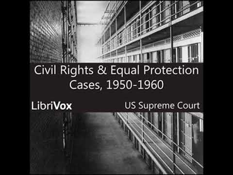 Civil Rights and Equal Protection Cases 1950-1960 by UNITED STATES SUPREME COURT | Full Audio Book