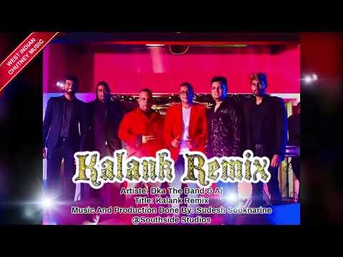 Dka The Band & Aj - Kalank Remix (2019 Bollywood Remix)
