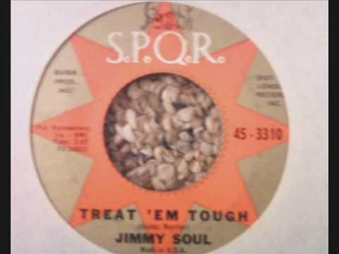 Jimmy Soul - Treat 'Em Tough