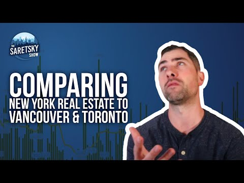 Comparing New York Real Estate to Vancouver & Toronto