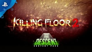 Killing Floor 2 - The Descent Content Pack Release Trailer | PS4