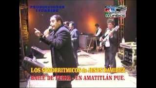 LOS SONORRITMICOS DE JESUS RAMIREZ   EN AMATITLAN PUE.