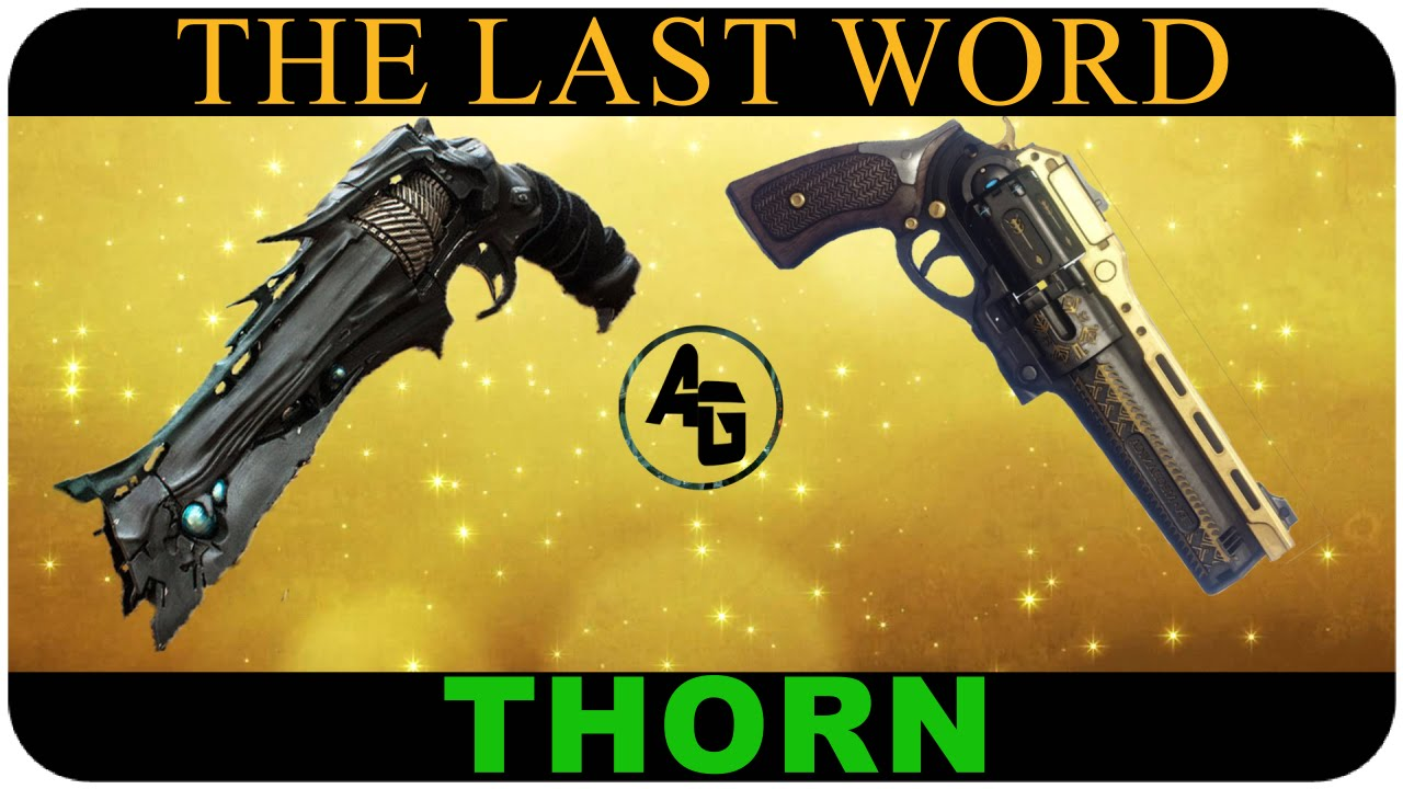 Destiny THE LAST WORD vs THORN Exotic Hand Cannon WEAPON ...