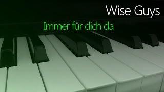 Wise Guys: Immer für dich da | Piano Cover