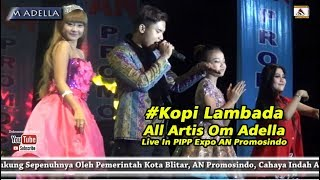 #Kopi Lambada - All Artis Om Adella Live In PIPP Expo AN Promosindo
