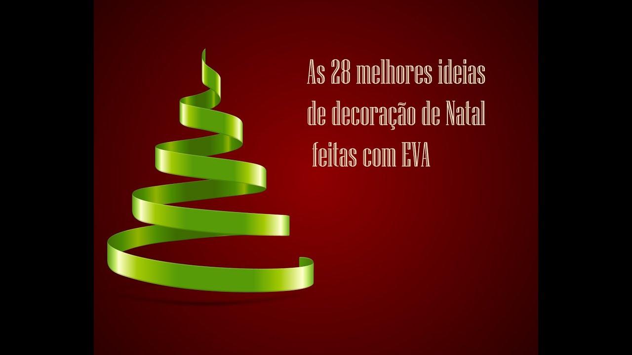 Decoraç u00e3o Natal EVA YouTube # Decoração Em Eva Natal