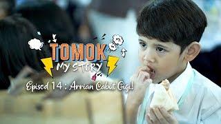 #TomokMystory EPISODE 14 : Arrian Cabut Gigi!