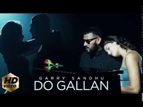 Do Gallan Kariye | Garry Sandhu | New Punjabi Songs