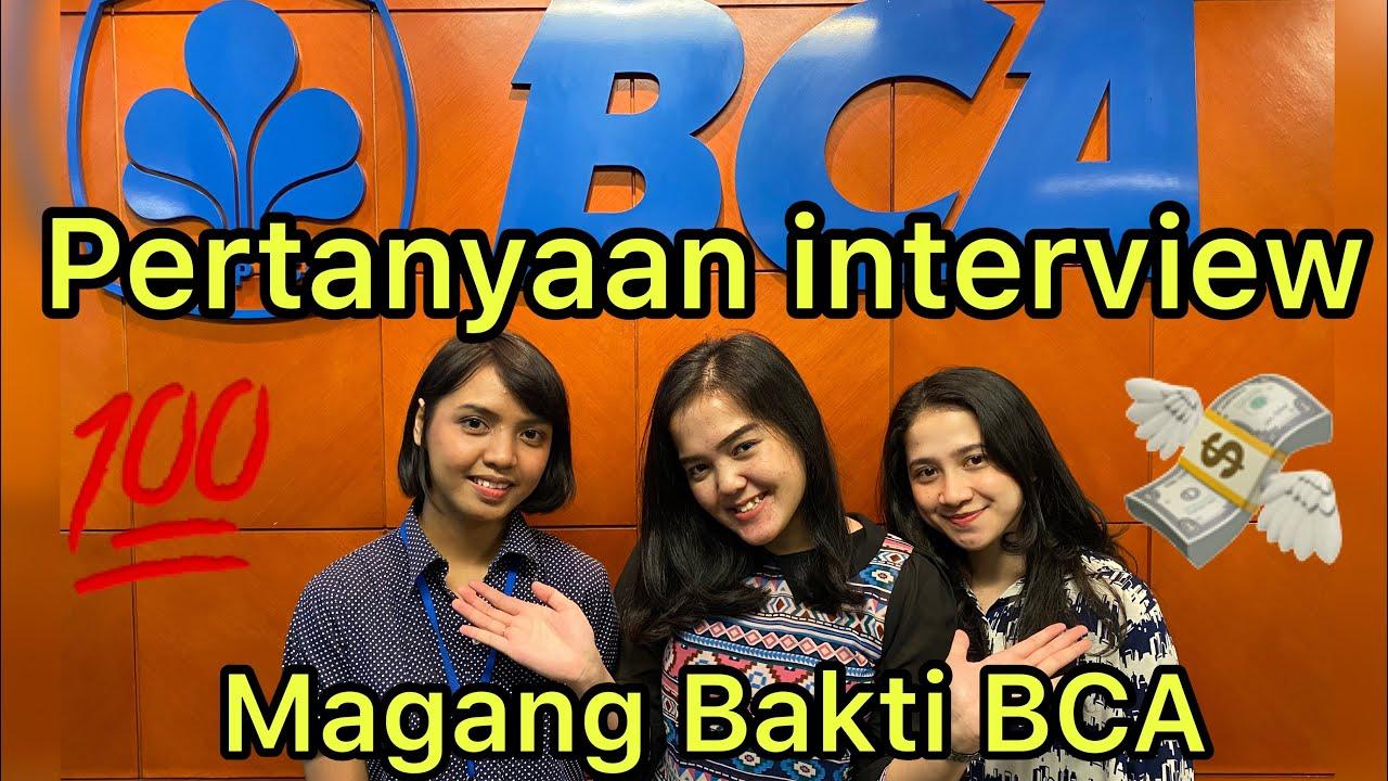 Interview Magang Bakti Bca Mudah Banget Youtube