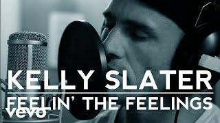 Kelly Slater - Feelin