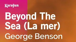 Karaoke Beyond The Sea (La mer) - George Benson *