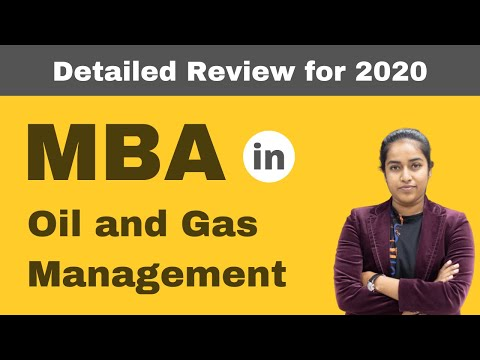 MBA in Oil and Gas Management | Admission | Courses | Fees | Placement - Detailed Review - 2020