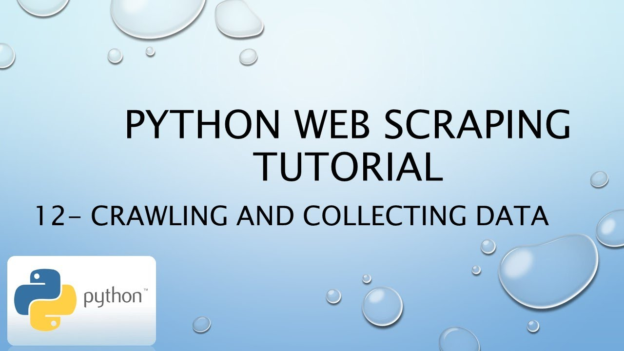 Python Web Scraping Tutorial 12– Crawling and collecting data