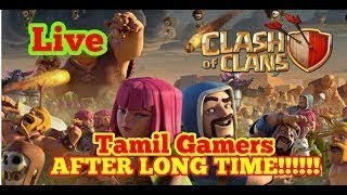 Clash of Clans After Long Time Hai Clashers | Tamil Gamers
