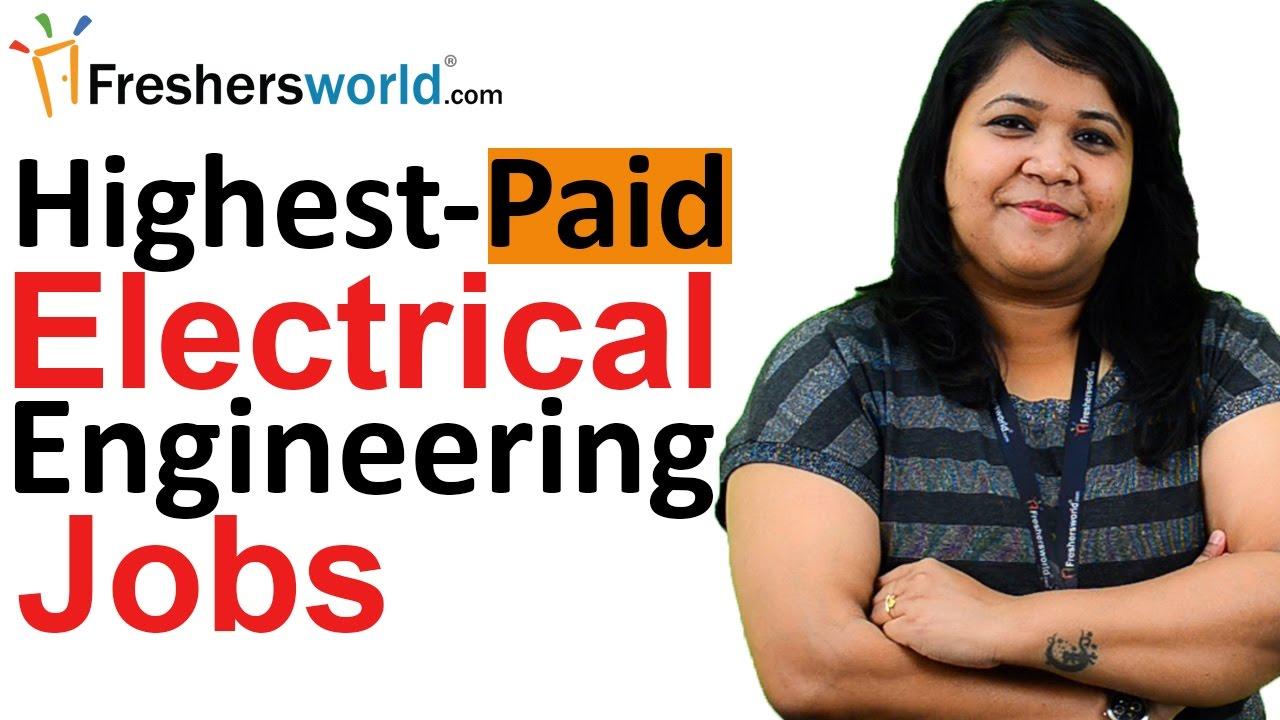 Highest-Paid Electrical Engineering Jobs – Careers, Scope ...