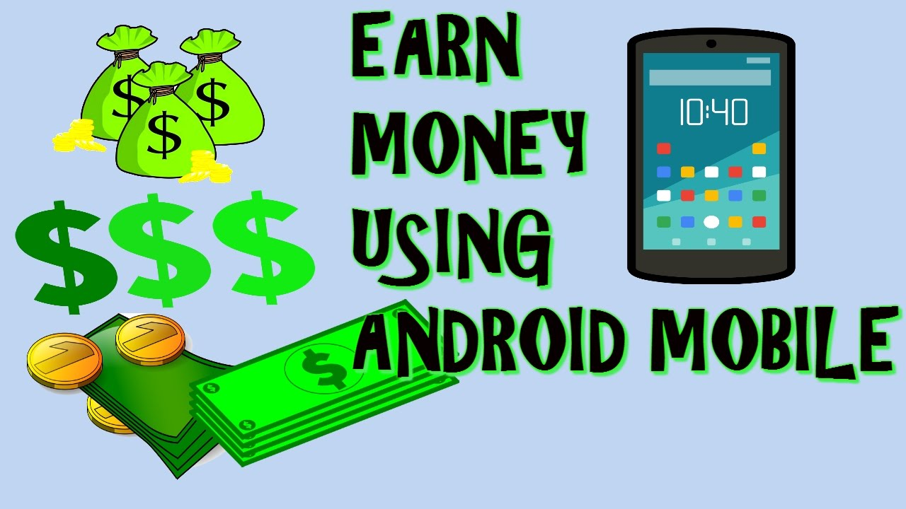 Earn Money Using Your Android Mobile Youtube