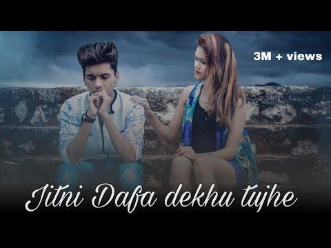 JITNI DAFA DEKHU TUJHE | New Hindi Song 2018 | Heart Touching Sad Love Story | Bollywood Songs ||