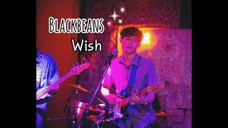 Wish - Blackbeans [ Live in Porjai bar Chiang Mai ]