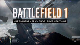 Martini Henry Trickshot ✮  Epic Pilot Headshot #2 ✮ Battlefield 1