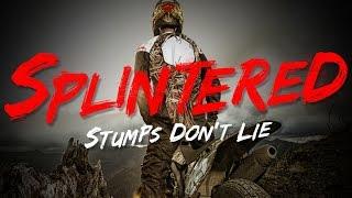 Splintered - Stumps Don't Lie thumbnail