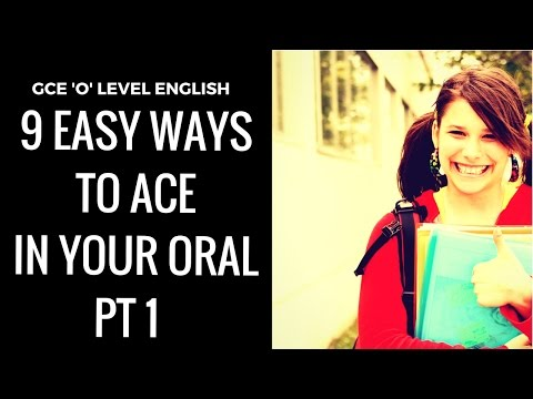 9 EASY WAYS TO ACE IN YOUR ORAL PT1 GCE O LEVEL ENGLISH