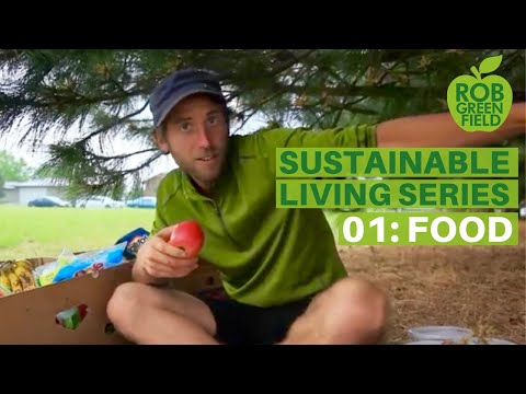 Sustainable Living E1 | Food: Local, Organic, Unpackaged, Food Waste