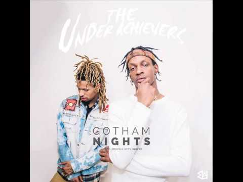 The Underachievers - Gotham Nights (Produced by Joshua Heflinger)