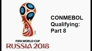2018 FIFA World Cup: South American Qualifying - Part 8