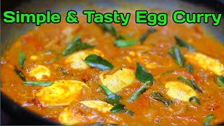 Simple Egg Curry Recipe || Egg Masala Curry || Egg Gravy || Easy and Tasty Egg Curry