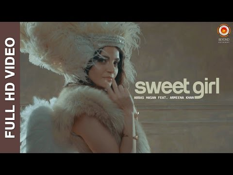 Sweet Girl (Video Song) | Abbas Hasan | Armeena Khan | Beyond Records