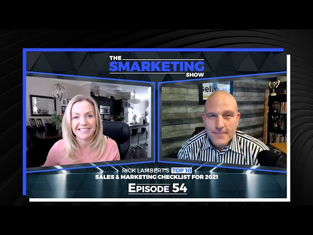 Rick Lambert's Top 10 Sales and Marketing Checklist for 2021 - The Smarketing - Show Episode 54