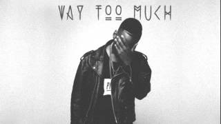 Phil Ade - Way Too Much ft. Chaz French
