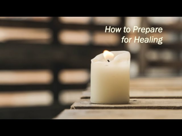 How to prepare for healing