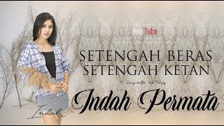 Indah Permata - Setengah Beras Setengah Ketan (Official Music Video)