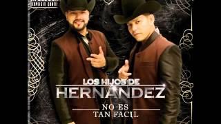 Los Hijos de Hernandez - No Es Tan Facil (Disco Completo) (Estudio 2015)