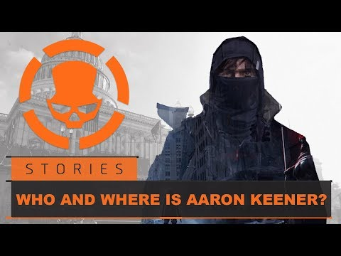 Who And Where Is Aaron Keener - Intel Brief | Tom Clancy's The Division 2