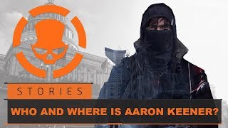 Who And Where Is Aaron Keener - Story/Lore Brief | Tom Clancy's The Division 2