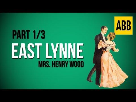 EAST LYNNE: Mrs. Henry Wood - FULL AudioBook: Part 1/3