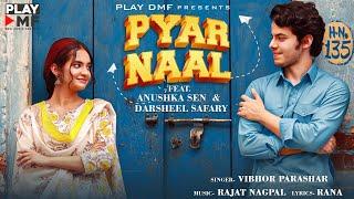PYAR NAAL - Anushka Sen & Darsheel Safary | Vibhor Parashar | Latest Punjabi Song 2020