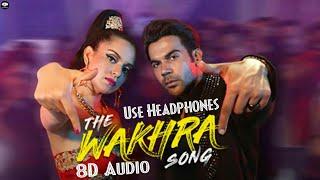 The Wakhra Song -   8D Audio   Judgementall Hai Kya   Kangana Ranaut & Rajkummar Rao   B8DM