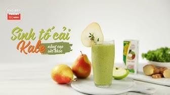 Sinh tố cải Kale nâng cao sức khỏe - Vào bếp cùng Gia Đình Nestlé