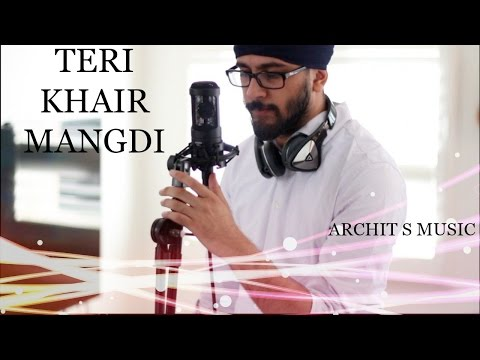 Teri Khair Mangdi - Baar Baar Dekho   Bilal Saeed   Cover By Archit S  