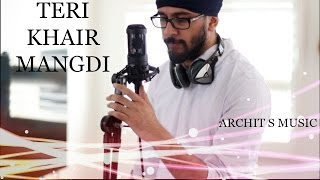 Download Hindi Video Songs - Teri Khair Mangdi - Baar Baar Dekho | Bilal Saeed | Cover By Archit S |