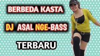 Download DJ Berbeda kasta full bass DJ tik tok || asal nge - Remix