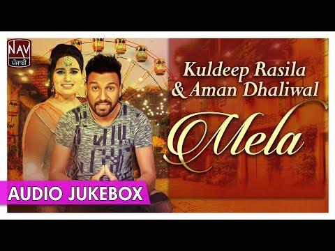 Mela - Kuldeep Rasila & Aman Dhaliwal | Superhit Of Kuldeep Rasila | Punjabi Audio Songs