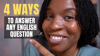 4 WAYS TO ANŠWER ANY ENGLISH QUESTION