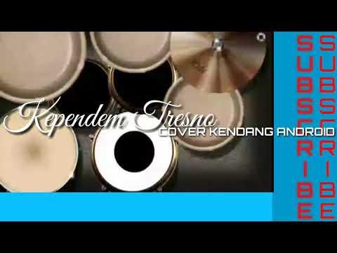 KEPENDEM TRESNO (GUYON WATON) || COVER KENDANG ANDROID & LIRIK