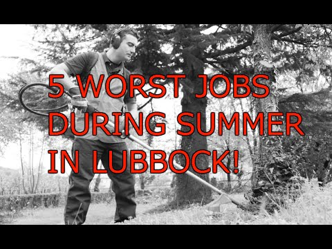 5 Worst Jobs To Have During A Lubbock Summer